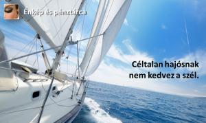 Céltalan hajósnak nem kedvez a szél